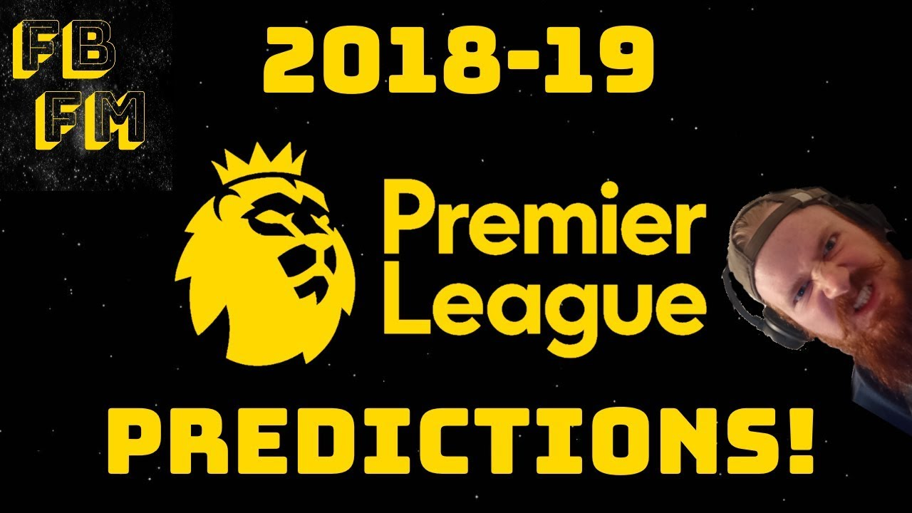 2018-19 Premier League Predictions - An Armchair Analysis ...