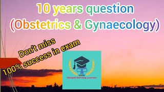 10 years question।। Obstetrics & Gynaecology।। Bengali Nursing learner