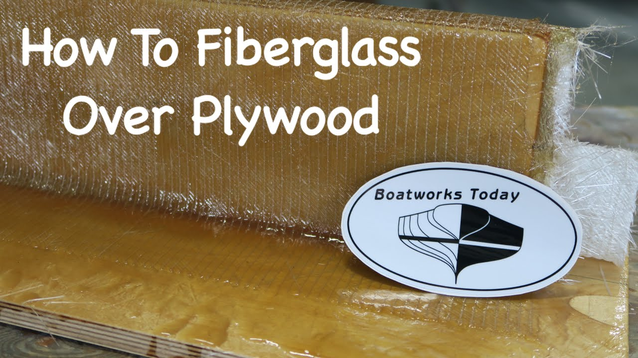 How To Fiberglass Over Plywood