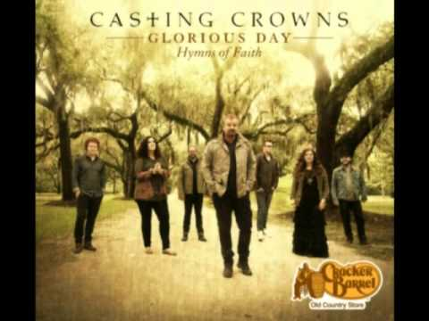 I Surrender All (All to Jesus)--Casting Crowns--Glorious Day: Hymns of Faith