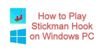 How to Download & Play Stickman Hook Game on Windows PC