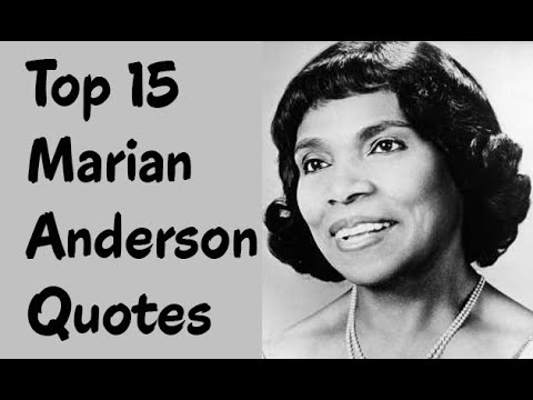 Top 15 Marian Anderson Quotes Author Of Written By Herself Youtube
