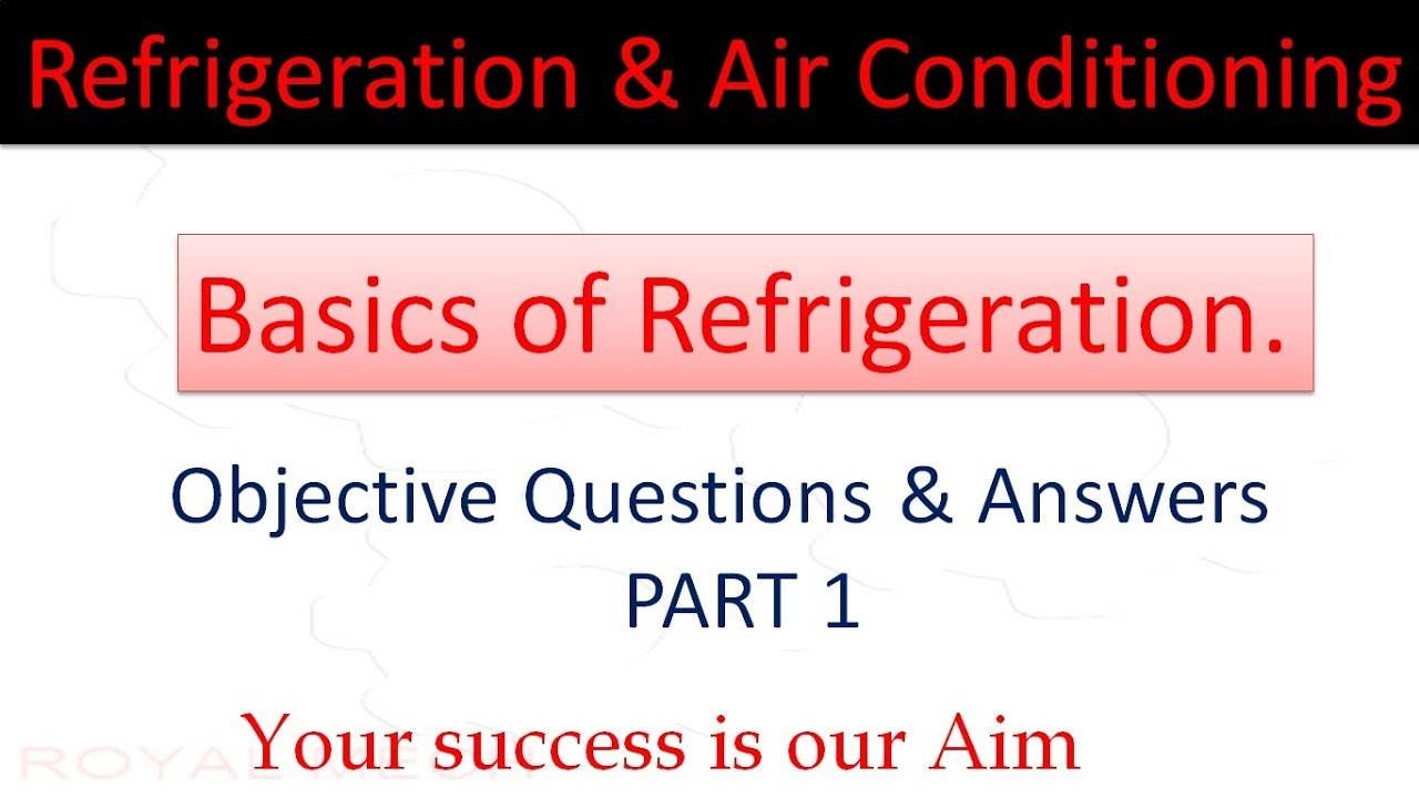 refrigeration and air conditioning part 1 objective type questions
