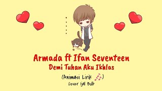 Download Armada Ft. Ifan Seventeen - Demi Tuhan Aku Ikhlas | Lirik 🎶