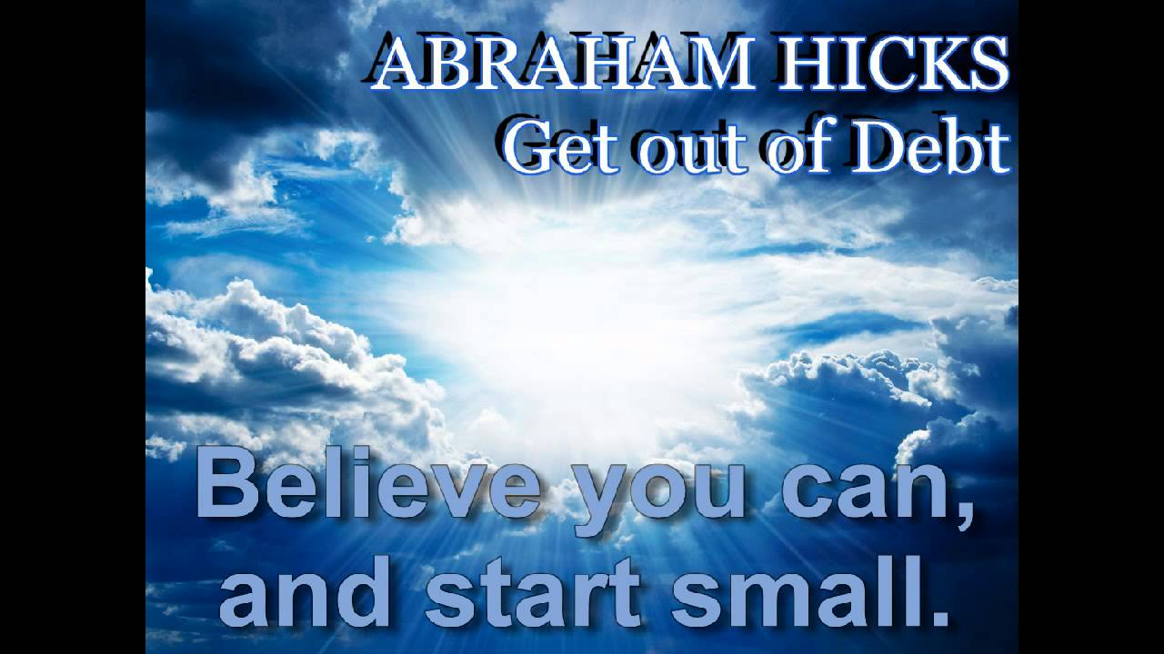 Abraham Hicks - Get out of Debt in 1 year!  Debt Elimination Program