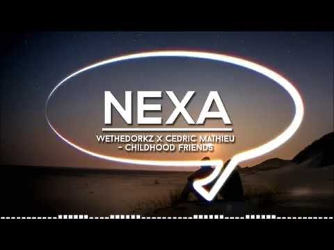 Wethedorkz x Cedric Mathieu - Childhood Friends [Nexa Exclusive] [Free Download]