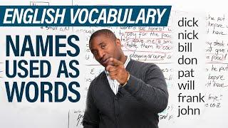 English Vocabulary: Using names as nouns, verbs, adjectives: Dick, John, Will...