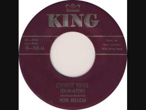 Moon Mullican - Cherokee Boogie (Eh-Oh-Aleena) (1951)