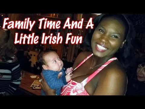 Family Time And A Little Irish Fun