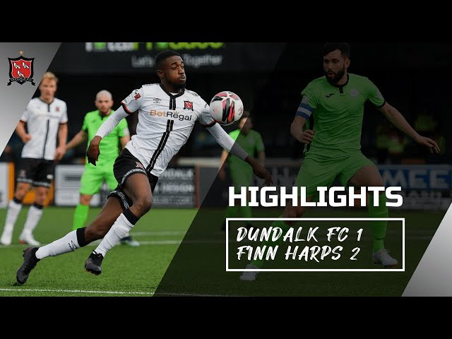 Highlights | Dundalk FC 1-2 Finn Harps
