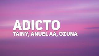 Tainy, Anuel AA, Ozuna - Adicto (Letra)