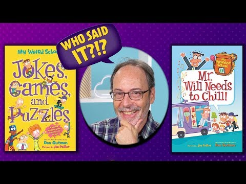 Dan Gutman Plays 'Who Said It?' | My Weird School