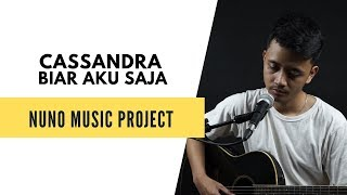 Cassandra Biar Aku Saja Live Cover by Nuno Music Project