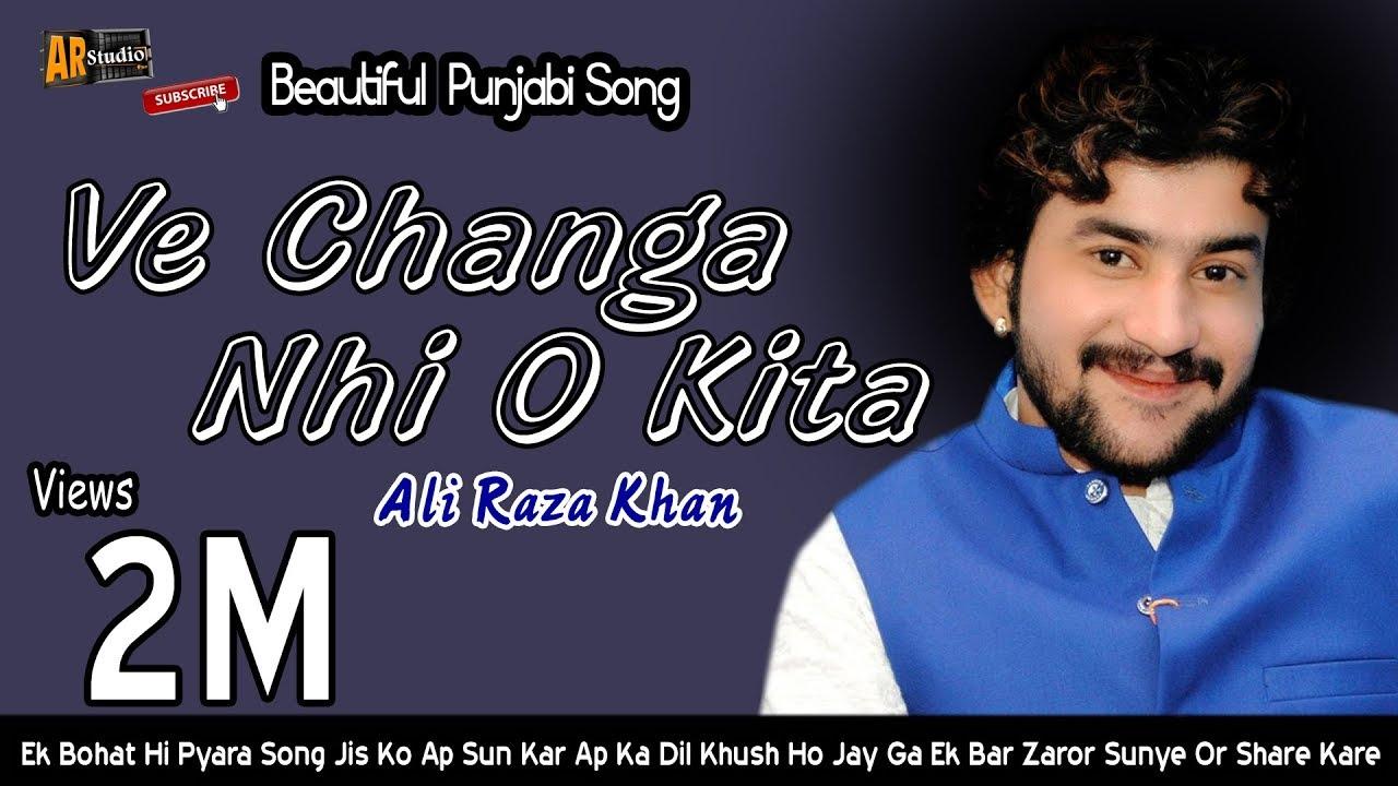 ve changa nhi o kita ali raza khan new punjabi song 2018 full
