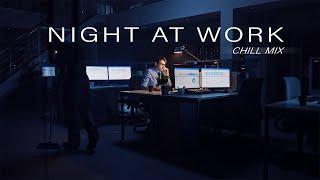 "Musica ParaTrabajar de Noche, Activo y Alegre / Chill Mix ""Night At Work"" Chill Music, Work Music"