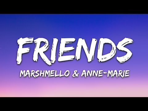 Marshmello & Anne - Marie - FRIENDS (Lyrics)