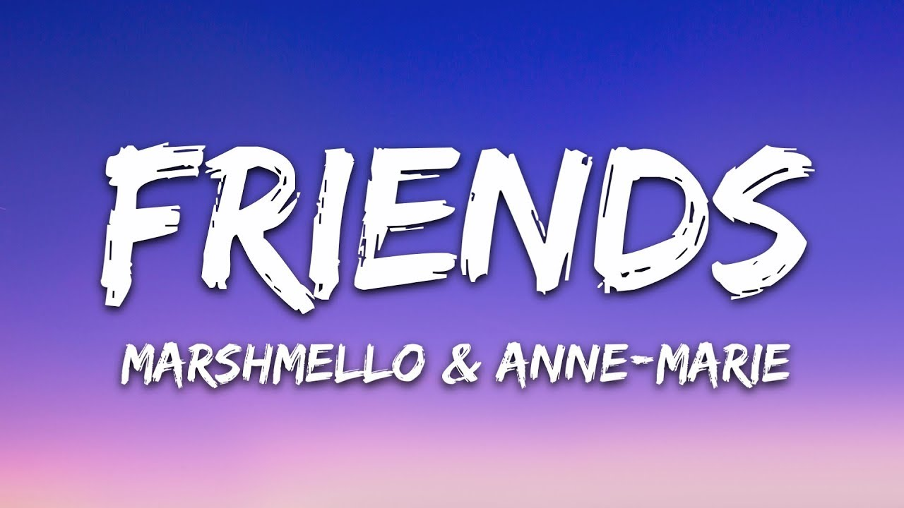 Download Marshmello & Anne-Marie - FRIENDS (Lyrics)