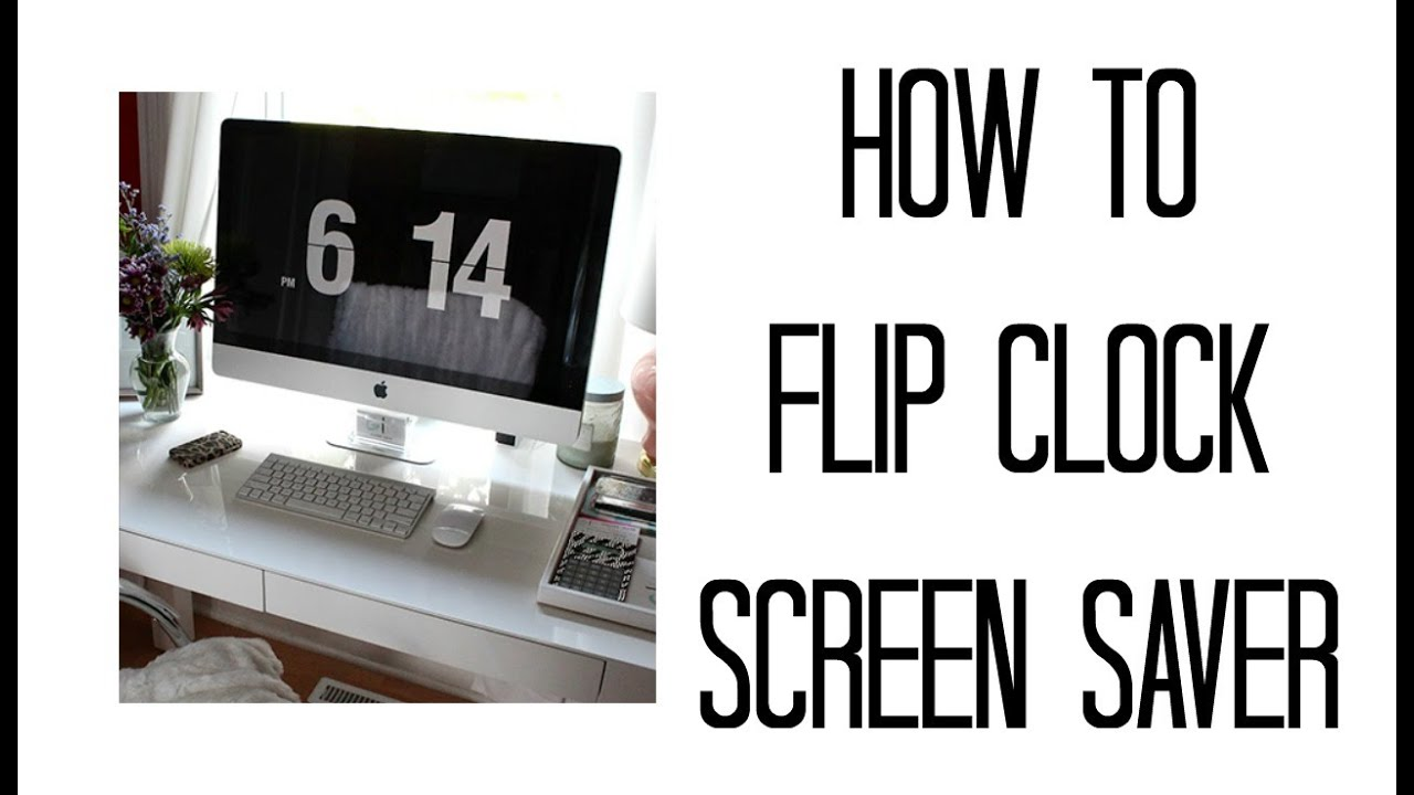 How To Flip Clock Screensaver Mac Windows Julie Miranda Youtube