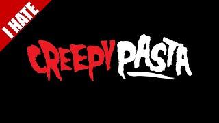I HATE CREEPYPASTAS (ft. ThatCreepyReading)