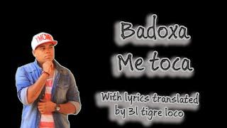 [Lyrics EN/PT] Badoxa - Me toca Letra