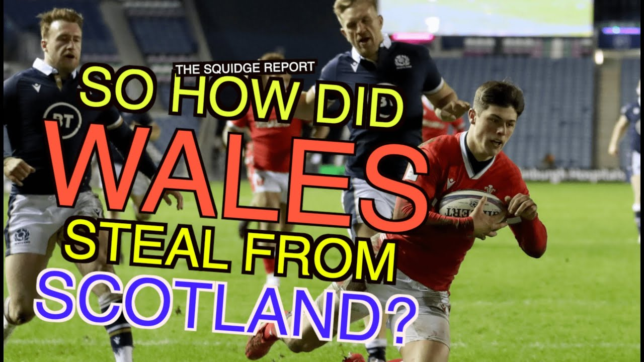 So how did Wales steal it from Scotland? | Six nations 2021 | Squidge Report