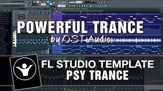 PSY Trance FL Studio Template - Powerful Trance by OST Audio