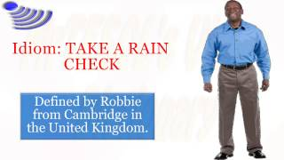 Idiom: TAKE A RAIN CHECK