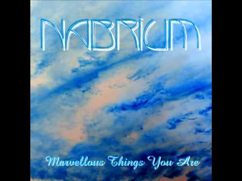 Nabrium : Marvellous Things You Are