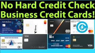 Major Game Changer! Business Credit Cards with No Hard Credit Check!