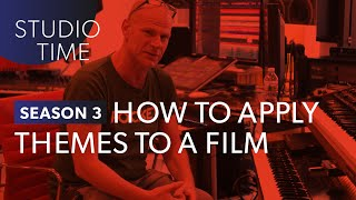 Applying Themes to a Film [Studio Time: S3E6]
