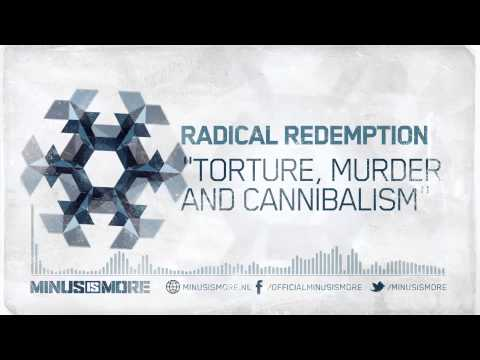 Radical Redemption - Torture, Murder And Cannibalism [MIM010]