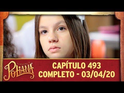 As Aventuras De Poliana | Capítulo 493 - 03/04/20, Completo
