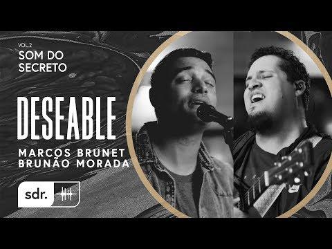 Deseable - Brunão Morada + Marcos Brunet // Som Do Secreto Vol.2 | Som Do Reino