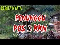 Penunggu Pos 3 KKN Kaki Gunung Arjuno