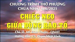 HTTL PHAN THIẾT - Chương trình thờ phượng Chúa - 06/06/2021