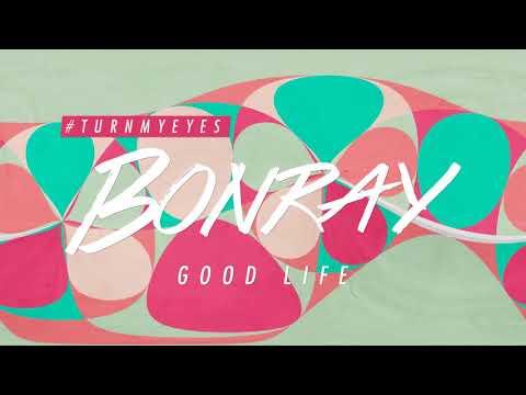 Bonray - Good Life (Official Audio)