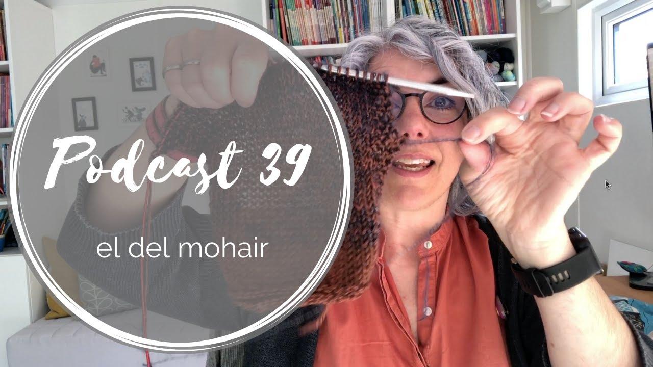 Podcast 39 – el del mohair