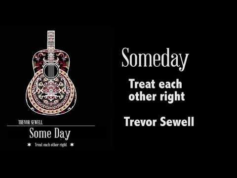 Someday -  Trevor Sewell