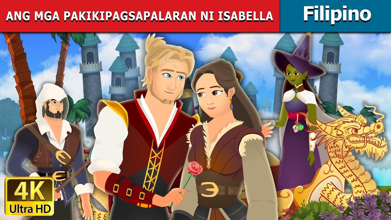 ANG MGA PAKIKIPAGSAPALARAN NI ISABELLA | The Adventures of Isabella | Filipino Fairy Tales
