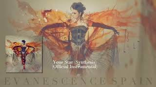 Evanescence - Your Star (Synthesis) Official Intrumental [HD 720p]
