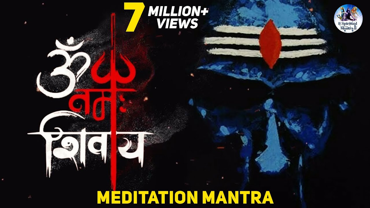 Om Namah Shivaya Most Powerful Meditation Mantra Lord Shiva
