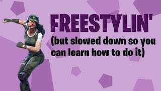 How to do Freestylin' from Fortnite (Slowed down to 30%)