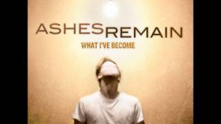 Ashes Remain - Change My Life