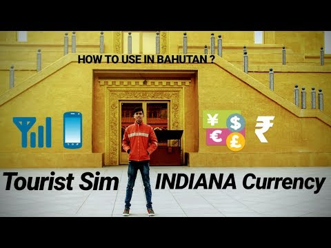 HOW TO TOURIST SIM & INDIAN CURRENCY USE IN BHUTAN