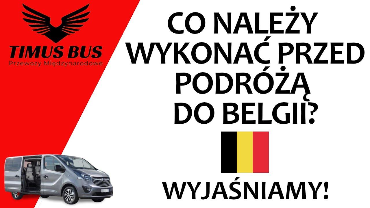 Co należy wykonać przed podróżą do Belgii? Wyjaśniamy!   Timus Bus