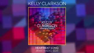 Kelly Clarkson - Heartbeat Song (JRMX Radio Edit)