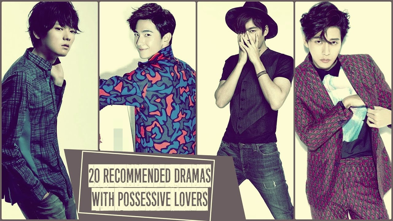 20 Recommended Dramas with Possessive Lovers