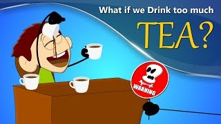 What if we Drink too much Tea? | #aumsum