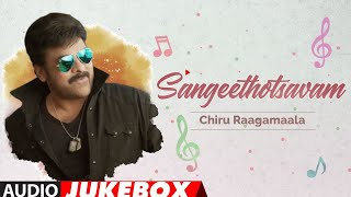 Sangeethotsavam - Chiru Raagamaala Audio Songs Jukebox | Telugu Hit Songs | Chiranjeevi Hit Songs