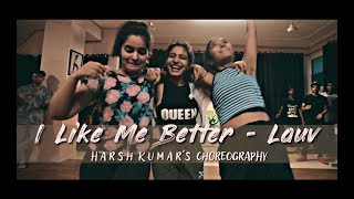 I Like Me better - Lauv | Harsh Kumar | Choreography | To All The Boys I've Loved Before